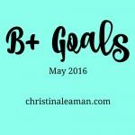 B+ Goals May 2016